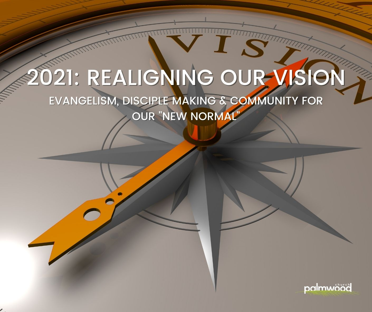 2021: Realigning Our Vision: The Priority of Life Together