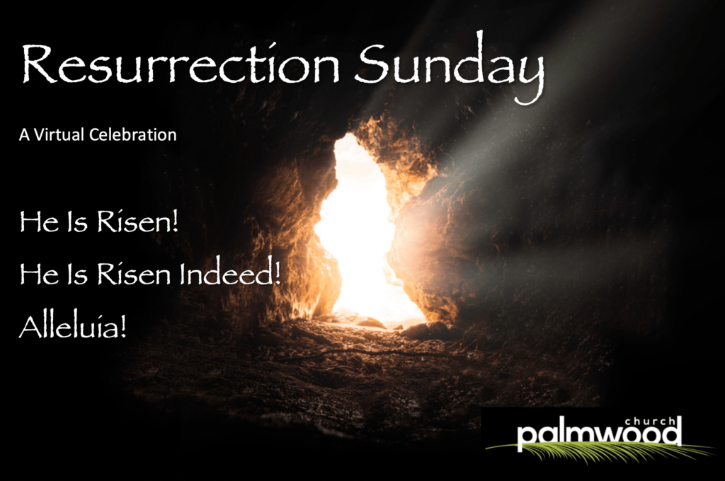 Watch the service at https://www.palmwoodchurch.com/streaming